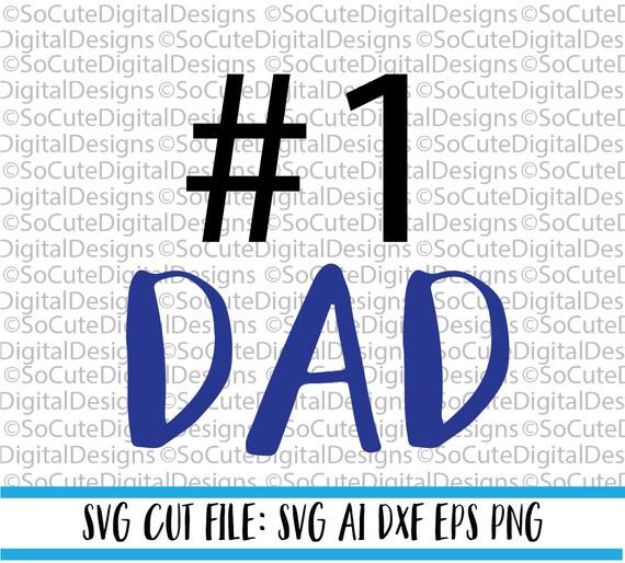 Number 1 Dad Svg File 1dad Svg Father S Day Svg Dad Etsy