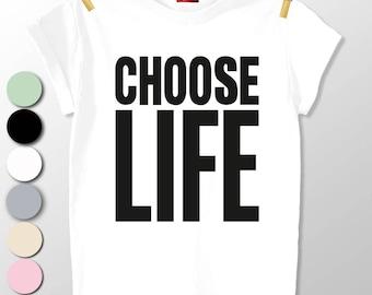 Choose Life T-shirt Tee Top Unisex Many Colours Premium Quality