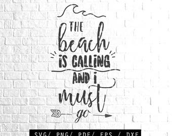 Beach SVG The Beach is Calling and I Must Go SVG Vector File eps dxf png Files for Cutting Machines Cameo Cricut, Digital cut file