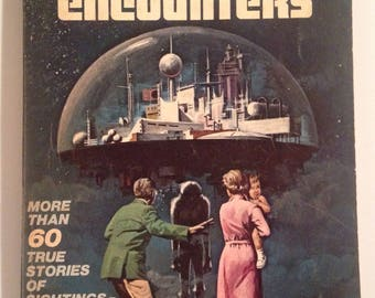 UFO Encounters : More Than 60 True Stories of UFO Encounters