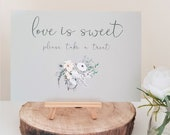 A5 Wedding Sign - love is sweet please take a treat sign- Pretty Sage Green with a delicate floral bouquet print