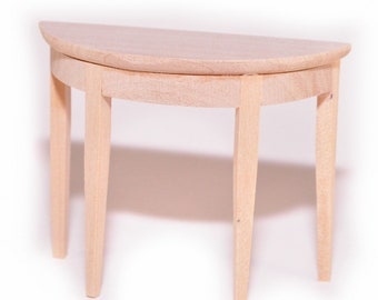 Dollhouse Miniature Unfinished Half Round Hall Table 1:12 Scale Furniture