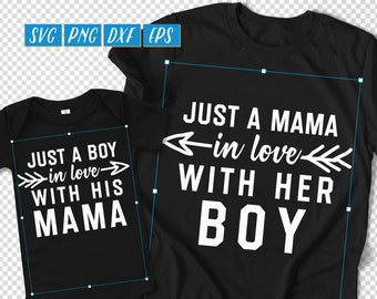 Just A Boy In Love With His Mama SVG, Mommy And Me PNG, Mama In Love With Her Boy, Mommy Son DXF, Mama Son, Matching Mom And Baby eps