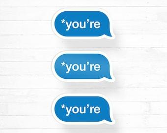 You're Sticker, Grammar Police Sticker, Water Bottle Sticker, Laptop Decal, English Major Sticker Grammar Nerd Notebook Sticker Text Message