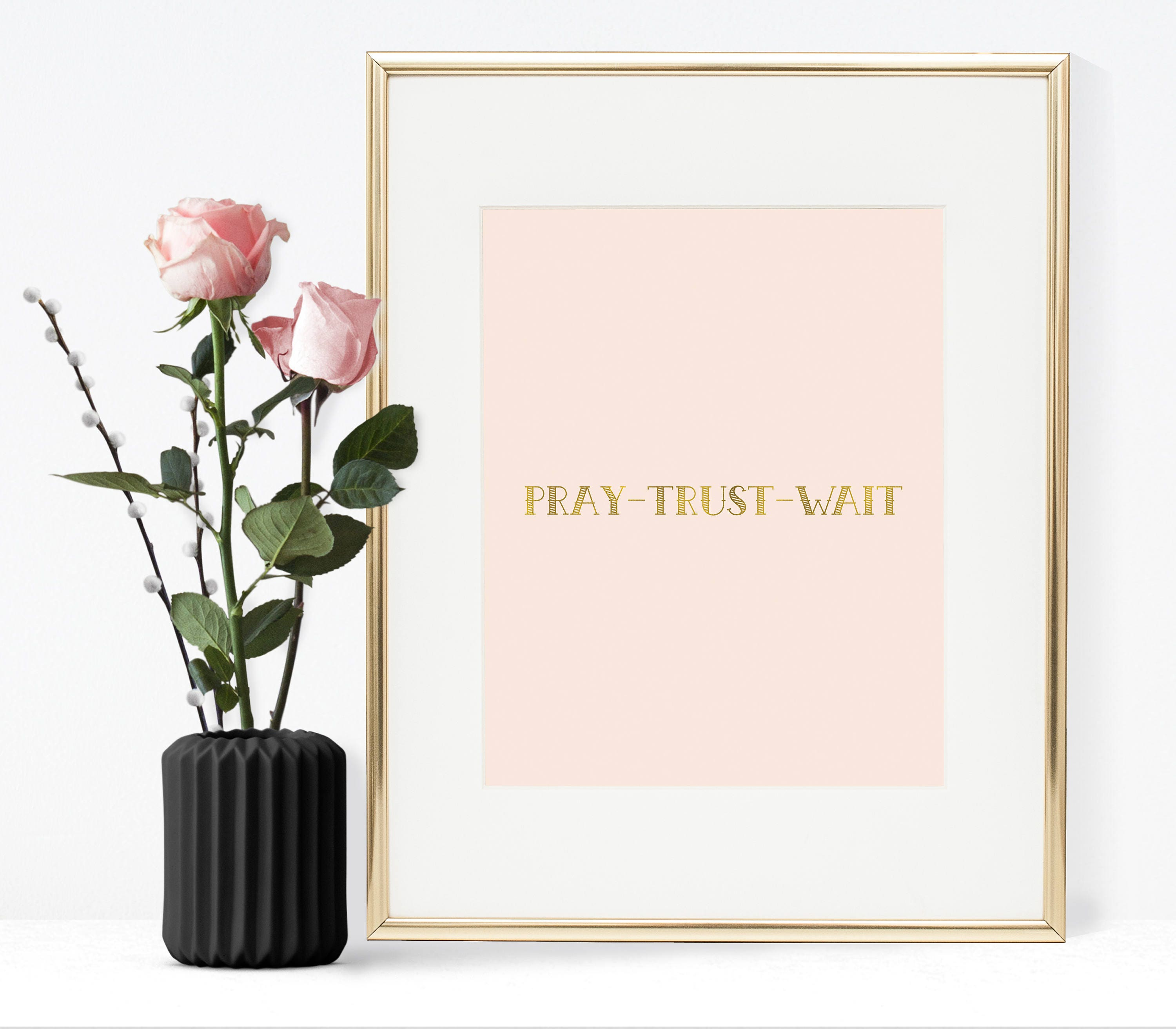 Pray trust wait pink and gold wall art gold foil quote scripture quote