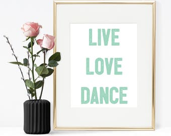 Live love dance, Printable quote, Ballet quote
