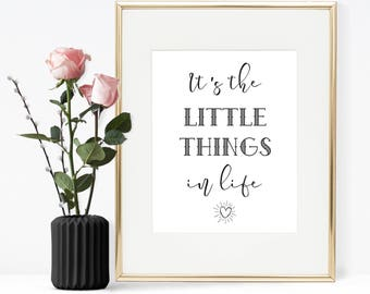 It's the little things in life, Printable quote, Printable wall art, Wall art, Life quote