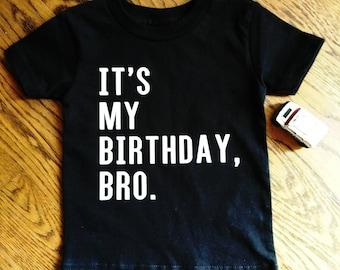 Its My Birthday Bro