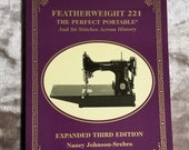 Featherweight 221-The Perfect Portable-Instruction Manual for Singer Featherweight 221 History of All Models of Singer Featherweight More