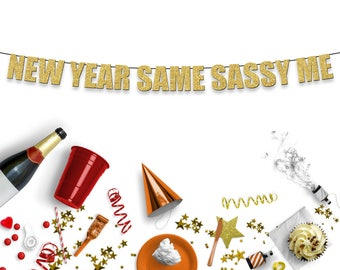 NEW YEAR Same SASSY Me - Funny/Rude Party Banner for New Years Eve Party