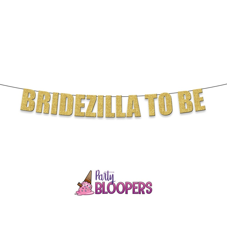 HenBatchelorette or Wedding Party Fun Party Banner for Engagement BRIDEZILLA TO BE
