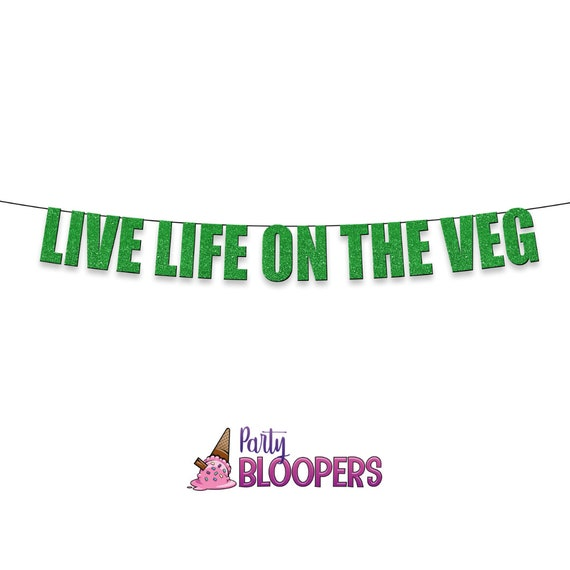Live Life On The Veg Fun Funny Vegan Vegetarian Party Etsy