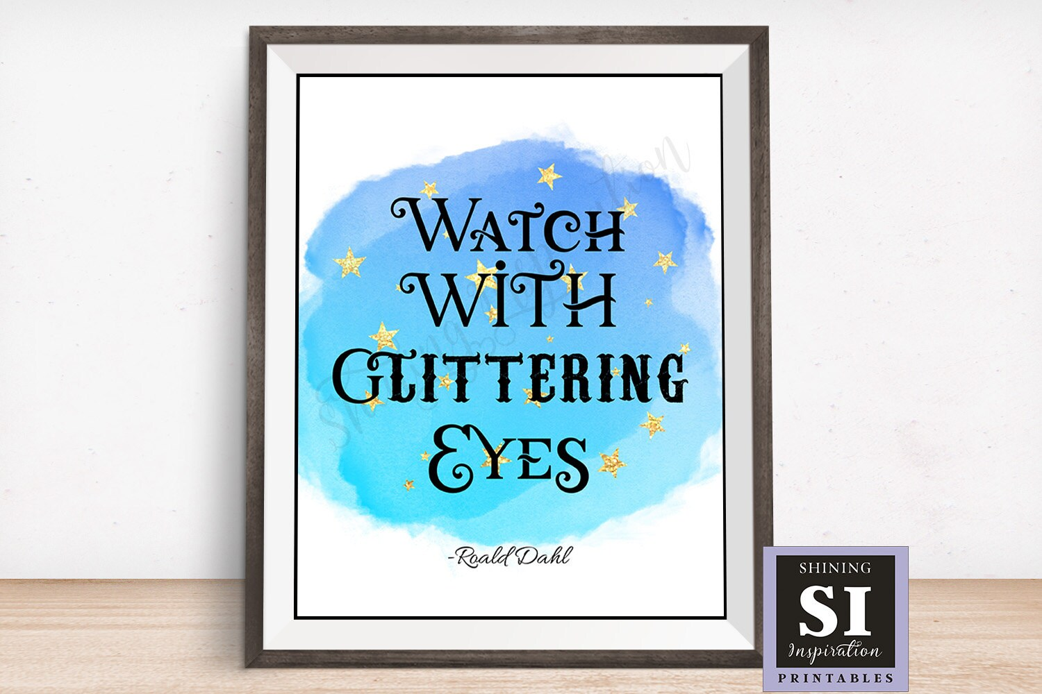 Watch With Glittering Eyes Quote Roald Dahl Printable Stars Etsy