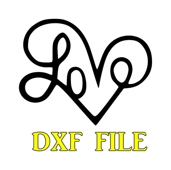 DXF File-Love Sign CNC router, plasma cutter, laser cutting , water jet  table Ready to cut