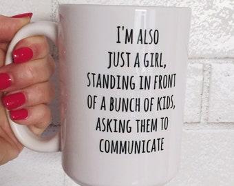 SLP Mug: I'm also just a girl...