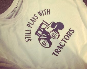 ecceefa32 Still plays with Tractors t-shirt - novelty t-shirt, gifts for him, farming,  farmer, country life, big boys toys, birthday, fun gift, men