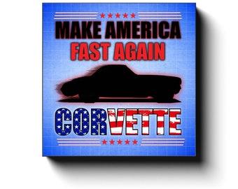 1956 - 1960 C1 Corvette Make America Fast Again Canvas Wrap,12x12, 16x16, 20x20, 24x24, 30x30, Corvette Décor, Man Cave Car Art Canvas Wraps