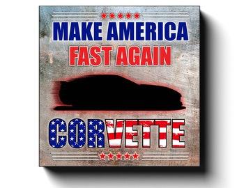 C7 Corvette Art Canvas Wrap, Make America Fast Again.  Corvette Decor C7 2014 - 2019, 12x12, 16x16, 20x20, 24x24, 30x30,, Man Cave Car Art