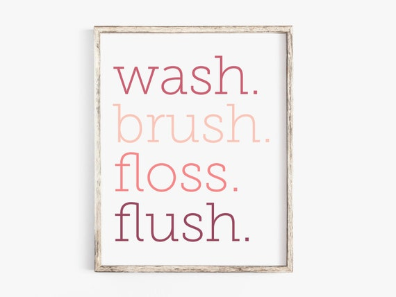 photo relating to Wash Brush Floss Flush Free Printable called Fast Obtain Toilet Printable Clean Brush Floss Flush Artwork Print 8x10 Decor