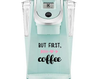 But First, Coffee Decal Sticker