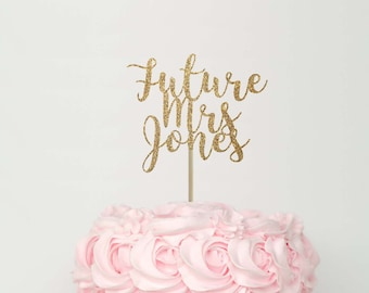 Future mrs cake topper, bachelorette party cake topper, engagement cake topper, gold cake topper, engagement party cake topper