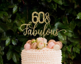 60 And Fabulous Cake Topper Birthday Decorations 60th Decor Gold