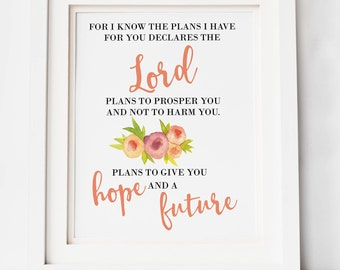 For I know the Plans / Jeremiah 29:11 / Bible Verse Print / Girl's Room / Nursery / First Birthday / Graduation Gift / Instant Download