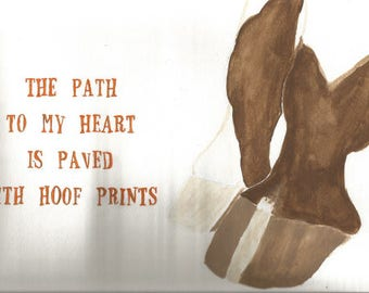 The Path to my Heart is Paved with Hoof Prints Painting