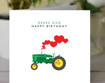 Happy Birthday 'Deere Dad', Tractor, Farmers, John Deere card, Birthday card for Dad, Birthday card for Farmer