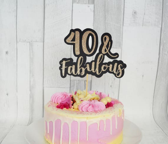 40th Birthday Cake Topper 40 And