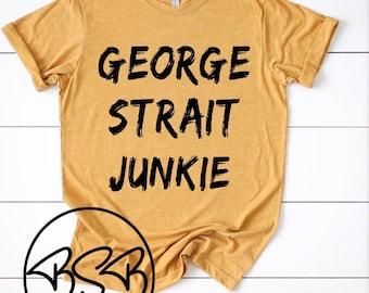 16a61c245 George strait junkie / george strait graphic tee / george strait shirt /  george strait obsessed
