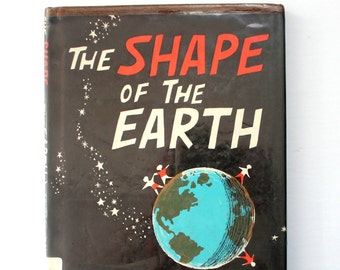 1965 The Shape of the Earth Why is it Round? Children's Educational Book by Jeanne Bendick