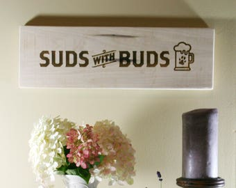 Suds With Buds Engraved Wooden Sign | Dog Signs | Home Decor for Dog Lovers