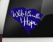 While I Breathe Decal, South Carolina Decal, SC Decal, SC Motto Decal, While I Breathe I Hope, Dum Spero Spiro, Sticker, Mug, Tumbler