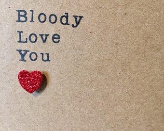 Valentine Card. Handmade. Love. Modern. Simple. Bloody Love You. Heart