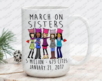 March on DC 15 oz Mug, Womens March  Mug, March on Washington, She persisted, Nevertheless, Feminist, Womens rights, Resist,Sisterhood gift