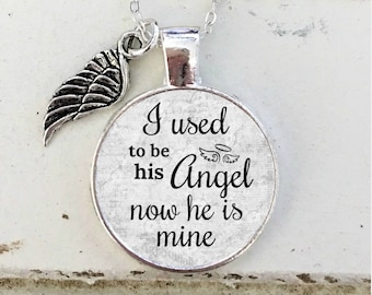MEMORIAL CHARM NECKLACE, In Memory,  I used to be his angel now he is mine,  Memorial Jewelry, Loss of Dad, loss of grandpa, His angel
