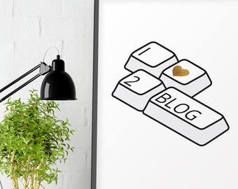 I love 2 blog, Blog, Blog printable, blogging, bloggers, blog art, Office print, Inspirational print, Typography print, Blogger printable