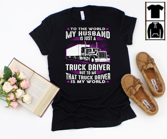 Probably the best lorry driver in the world t shirt
