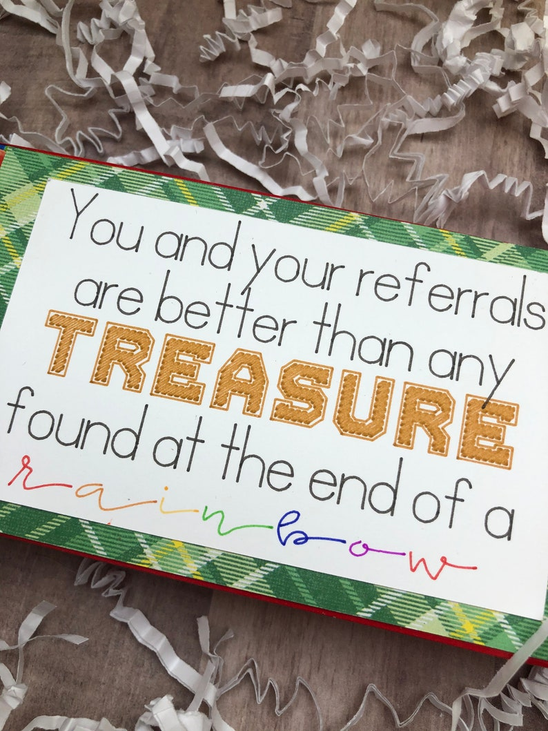 You and Your Referrals are better than any TREASURE found at the end of the RAINBOW Pop By Tag