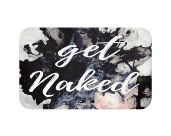 Bath Mat– Get Naked Print – Bathroom Decor - Home Decor - Gifts for Her – Gifts for Him – couples gift - mom gift - wedding gift - bath rug