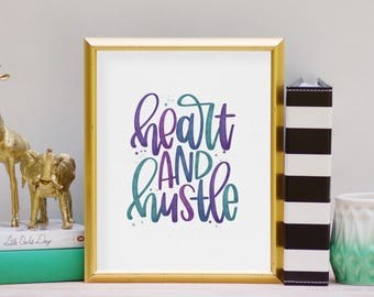 Heart & Hustle - Digital Watercolor Print, Printable Art, Instant Download, Multiple Color Options Available, Office Art