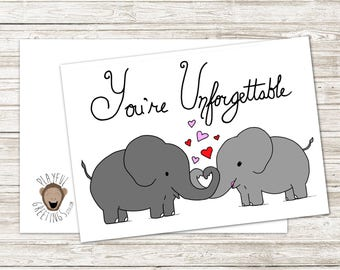 Valentines Day Card - Funny Love Card - Cute Anniversary Card - Card For Girlfriend - Card for Boyfriend - You're Unforgettable