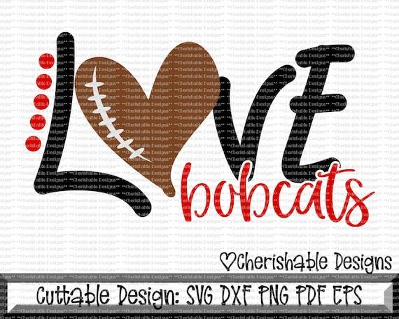 Football Svg Bobcats Svg Love Bobcats Football Svg Live Etsy