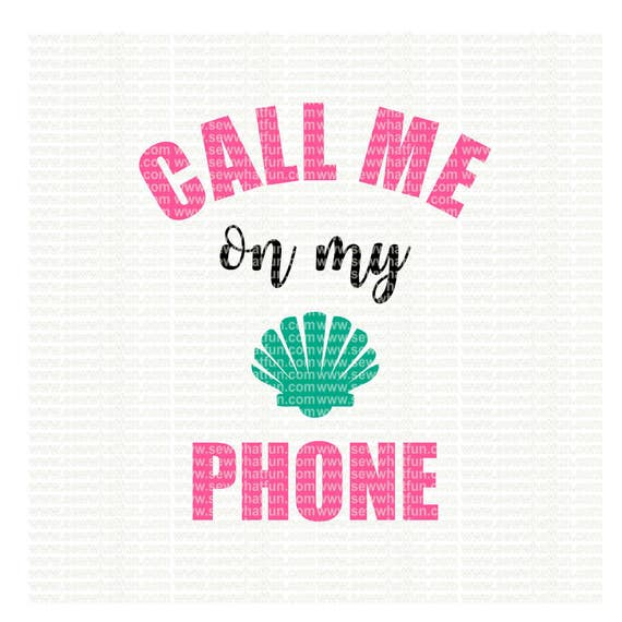 Call Me On My Shell Phone Svg Cutting File Vinyl File Svg Etsy