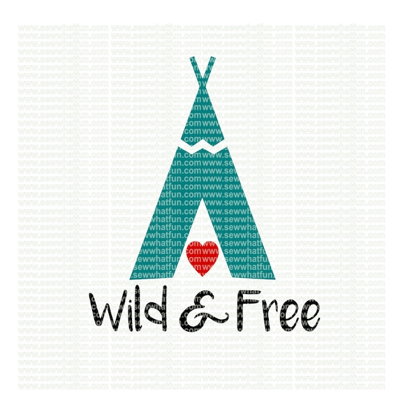 Wild And Free Svg Cutting File Vinyl File Svg Etsy