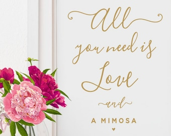 all you need is love and a mimosa mimosa sign mimosa bar champagne wedding sign bridal shower sign bachelorette printable sign gold