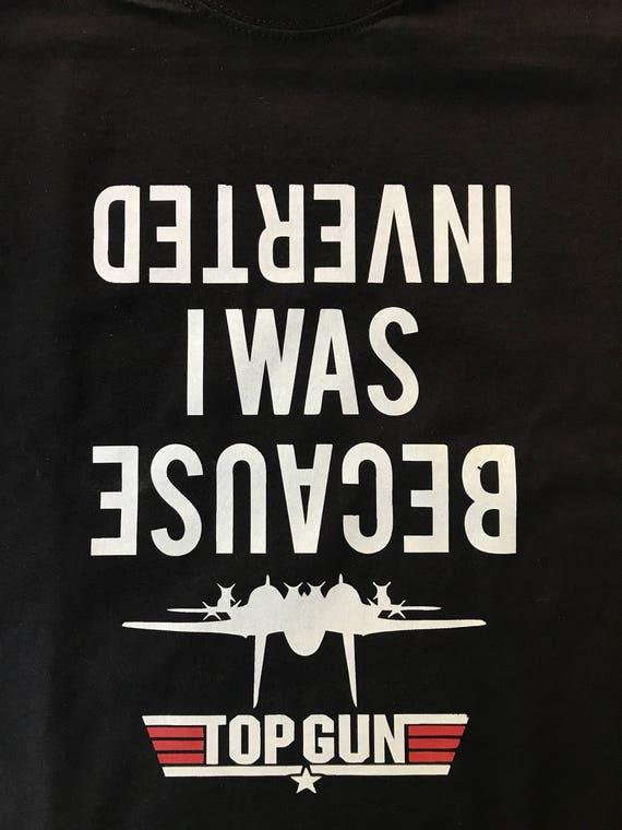 Parce que j/'ai été inversé top gun tee-shirt homme