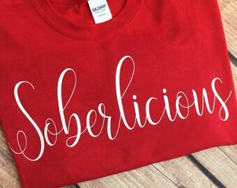 9cdde6711c Soberlicious Shirt Sober Shirt Soberlicious T-Shirt Clean and Sober Drug/Alcohol  Free Shirt Sobriety Shirt Sober Sobriety Soberlicious
