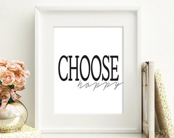 "8x10 11x14 ""Choose Happy"" Print, Digital Print, Subway Art, printable wall art, home decor, kitchen print, farmhouse decor, fixer upper"